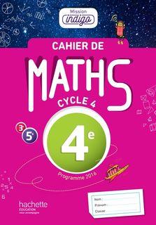 Cahier de maths Mission Indigo cycle 4 / 4e - Ed. 2017