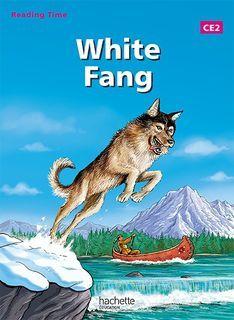 Reading Time - White Fang CE2 - Manuel numérique enrichi enseignant - Ed. 2013