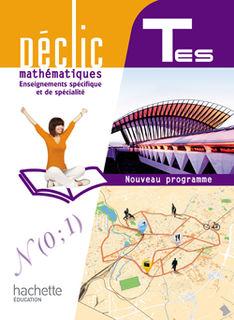Déclic - Mathématiques Term spécifique ES et spécialité L