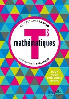 Mathématiques Barbazo Tle S spécifique