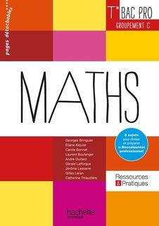 Ressources & Pratiques - Mathématiques - Terminale Bac Pro Industriel Gts C