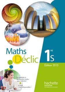Mathématiques Déclic 1re S - Edition 2015
