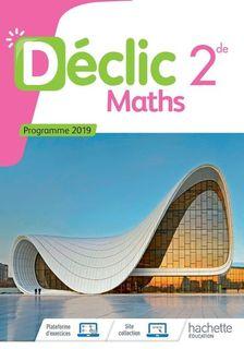 Déclic - Maths 2de - 2019
