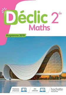 Declic Maths 2de - Ed. 2019