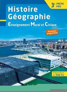 Histoire - Géographie - EMC 3e Prépa-Pro