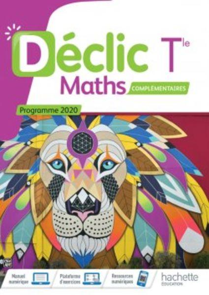 Declic Tle option Maths complémentaires - Ed. 2020