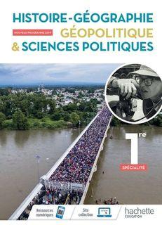 Histoire-Geographie, Geopolitique, Sciences politiques 1re specialite - Ed. 2019