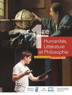 Humanites, Litterature et Philosophie 1re specialite - Ed. 2019