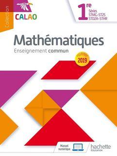 Calao Mathématiques 1re STMG, STHR, ST2S, STD2A - 2019