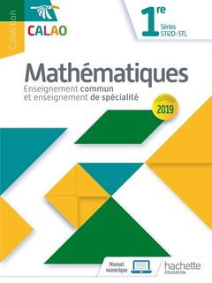 Calao Mathématiques 1re STI2D, STL - 2019