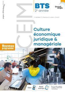 Grand angle CEJM Culture économique, juridique et managériale 2e année BTS - 2019