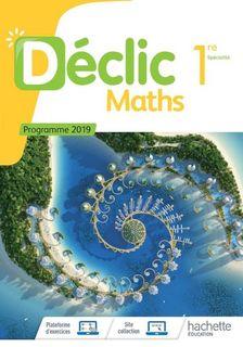 Déclic - Maths 1re -2019