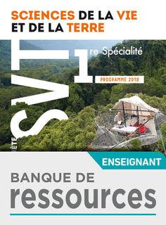 Planete SVT 1re - Banque de Ressources - Ed 2019