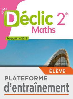 Déclic - Maths 2de - Plateforme d'entraînement Mathématiques