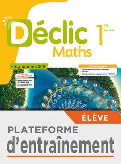 Déclic - Maths 1re - Plateforme d'entraînement