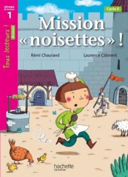 Mission «noisettes» - Tous lecteurs ! Niveau 1 - Numérique enseignant - Ed. 2020