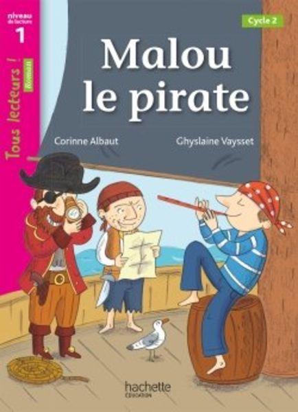 Malou le Pirate - Tous lecteurs ! Niveau 1 - Numérique enseignant - Ed. 2020