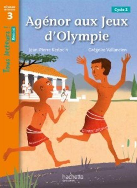 Agénor aux jeux d'Olympie - Tous lecteurs ! Niveau 3 - numérique enseignant - Ed. 2020