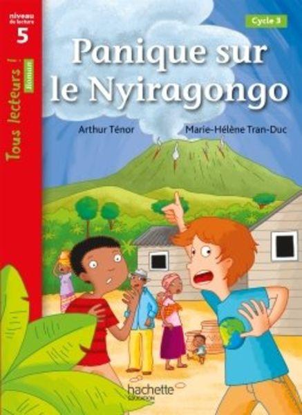 Panique sur le Nyiragongo - Tous lecteurs ! Niveau 5 - numérique enseignant - Ed. 2020