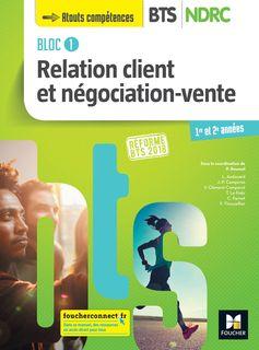Bloc 1 Relation client négociation vente  BTS NDRC 1&2  2018 Manuel numérique enseignant