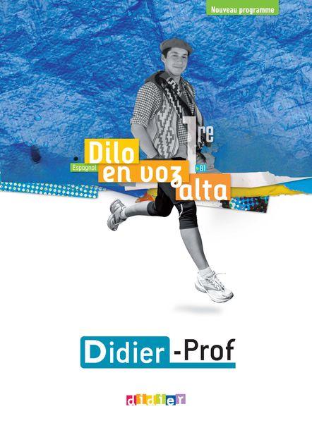 Dilo en voz alta 1re (éd.2020) - Didier-Prof