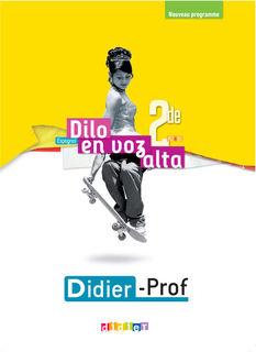 Dilo En Voz Alta 2de - Didier-Prof