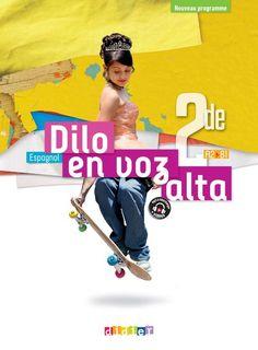 Dilo en voz alta 2de - Manuel numérique eleve / enseignant
